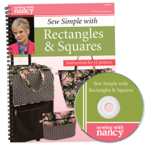 Sew Simple with Rectangles and Squares, a new 3-part Sewing With Nancy series
