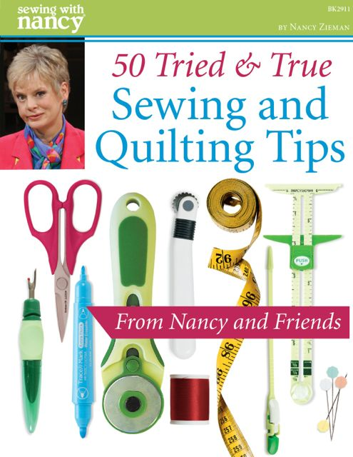 50 Tried and True Sewing & Quilting Tips on Sewing With Nancy by Nancy Zieman and Friends