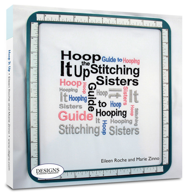Hoop it Up—Guide to Successful Machine Embroidery, Marie Zinno, Eileen Roche