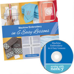 Machine Embroidery in Six Easy Steps by Elieen Roche and Nancy Zieman