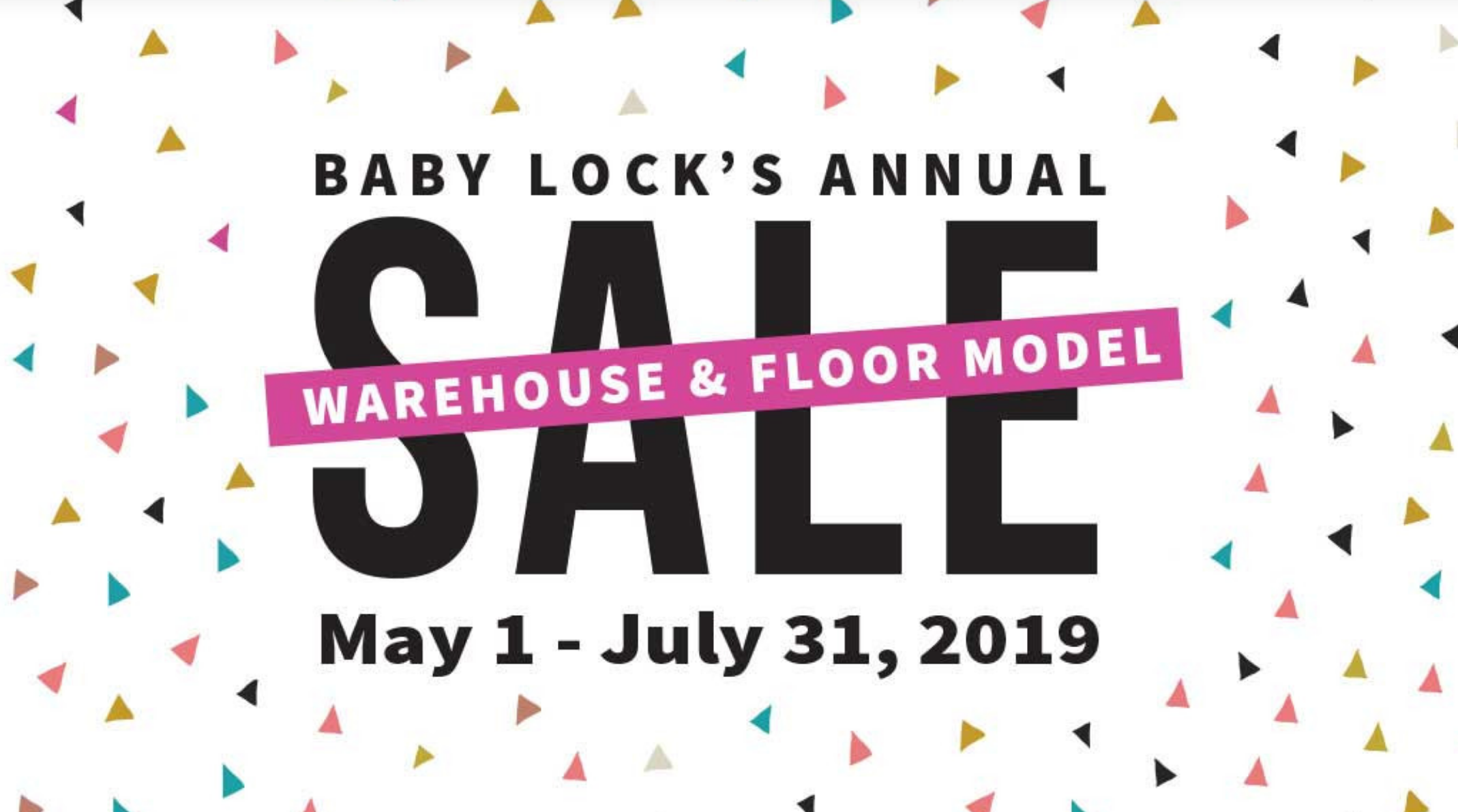 Baby Lock's 2019 Annual Sewing Machine Warehouse Sale