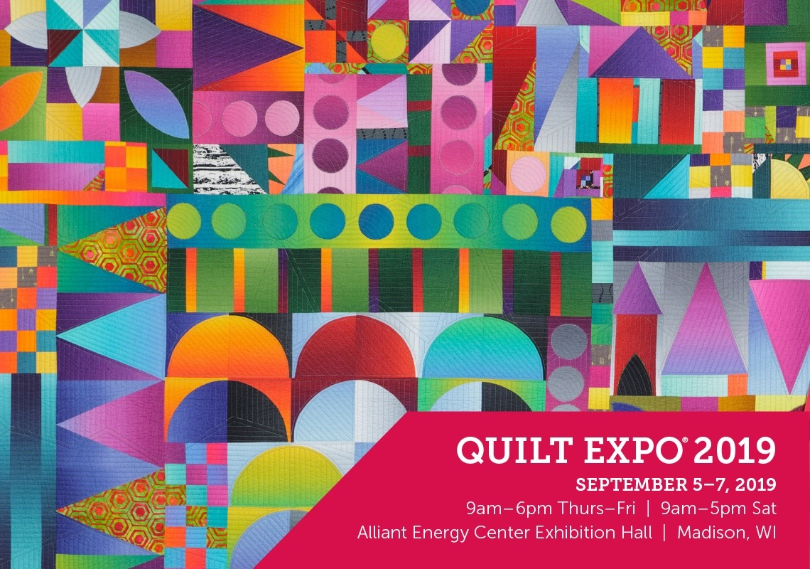 Quilt Expo, September 5-7, 2019 in Madison Wisconsin