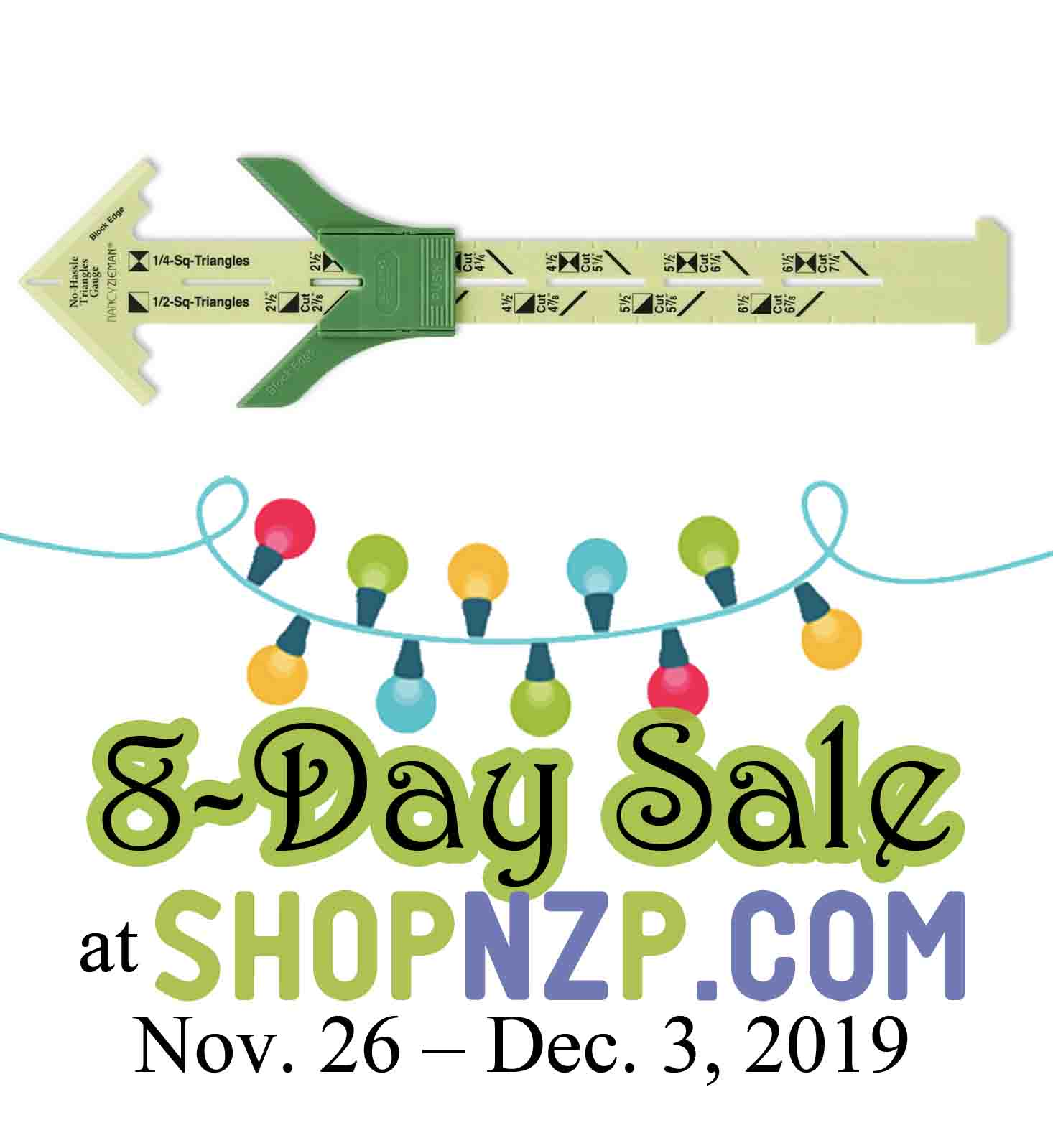 -Day Pre Holidays Sale Nov. 26 through Dec 3, 2019 at shopnzp.com