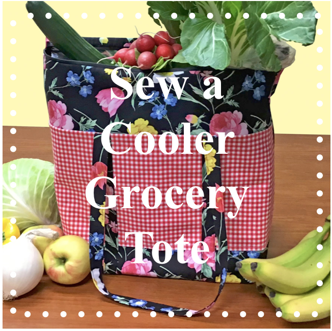 NEW! FREE! Cooler Grocery Tote Sewing Tutorial at the Nancy Zieman Productions Blog
