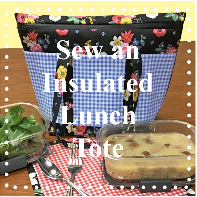 NEW! FREE! Insulated Lunch Tote Sewing Tutorial at the Nancy Zieman Productions Blog