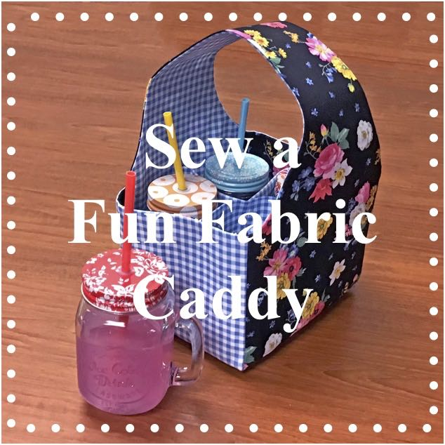 NEW! FREE! Fun Fabric Caddy Sewing Tutorial at the Nancy Zieman Productions Blog