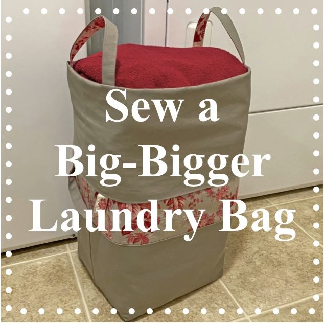 NEW! Big-Bigger Laundry Bag Tutorial
