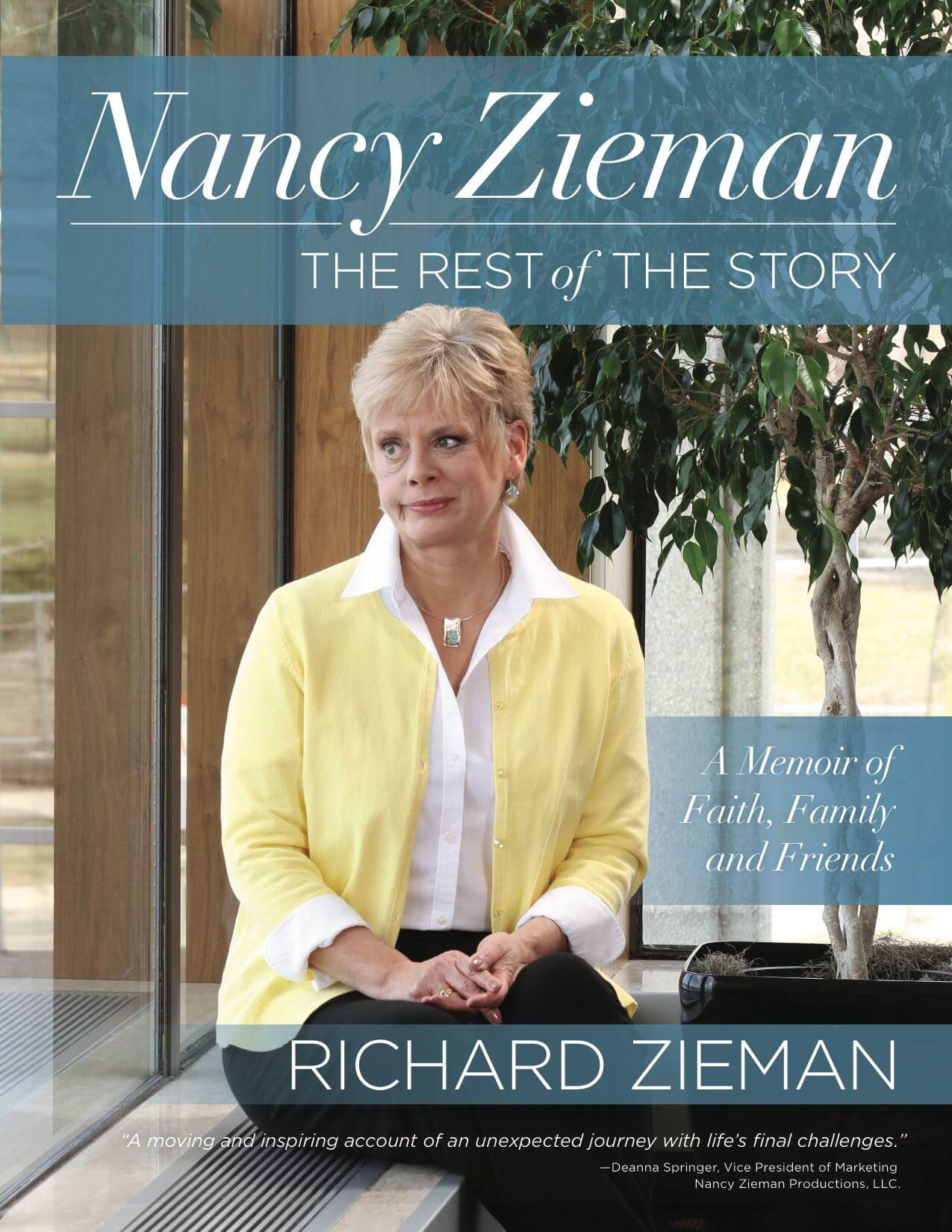 Nancy Zieman the Rest of the Story - A Memoir of Faith Family and Friends