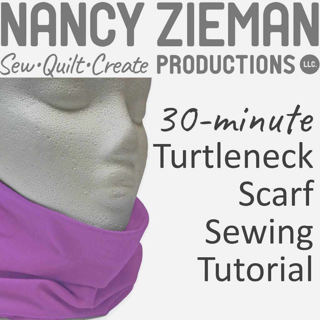 30-Minute Turtleneck Scarf Sewing Tutorial at The Nancy Zieman Productions Blog