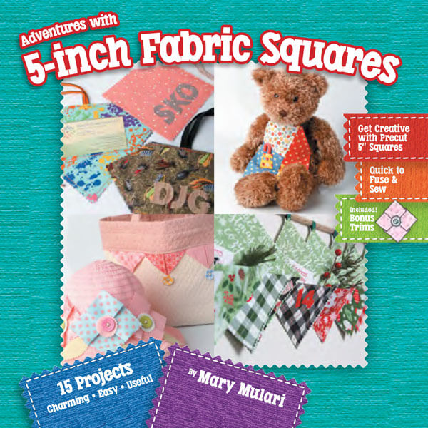 Adventures-with-5-inch-Fabric-Squares available at Nancy Zieman Productions at ShopNZP.com