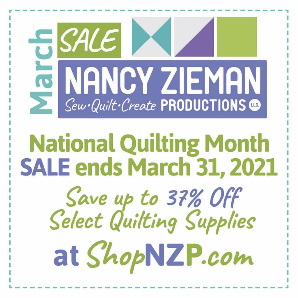 National Quilting Month March SALE Ending March 31, 2021 at Nancy Zieman Productions at ShopNZP