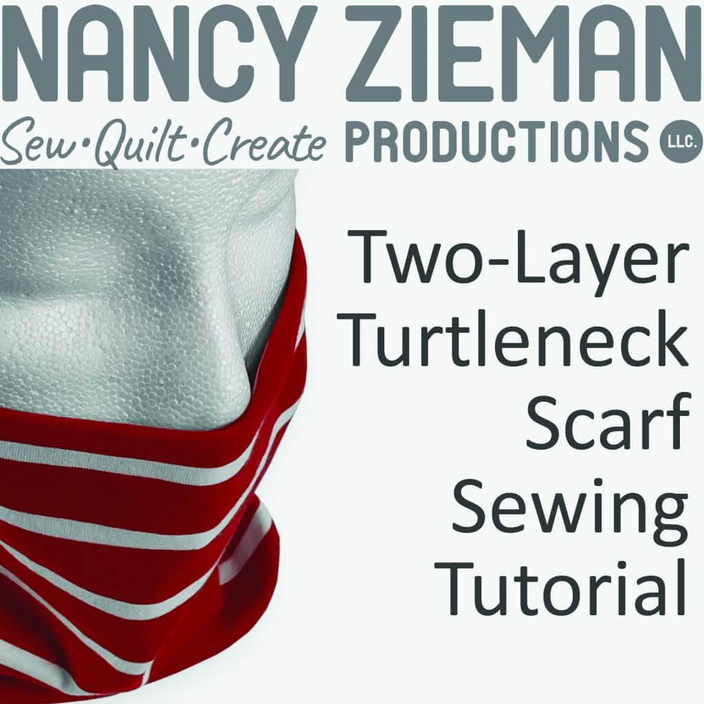 Two Layer Turtleneck Scarf Sewing Tutorial at The Nancy Zieman Productions Blog