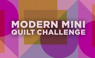 The Great Wisconsin Quilt Show Modern Mini Quilt Challenge 2021 Feature Image 1000 x 550