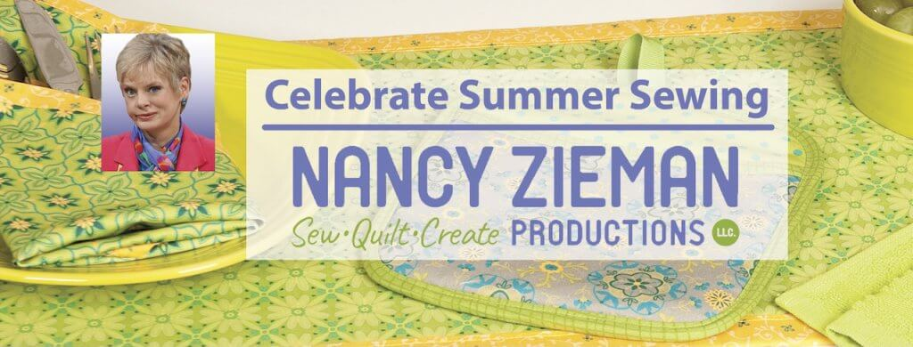 Celebrate Summer Sewing Projects with Nancy Zieman Productions, The Nancy Zieman Blog, and ShopNZP.com