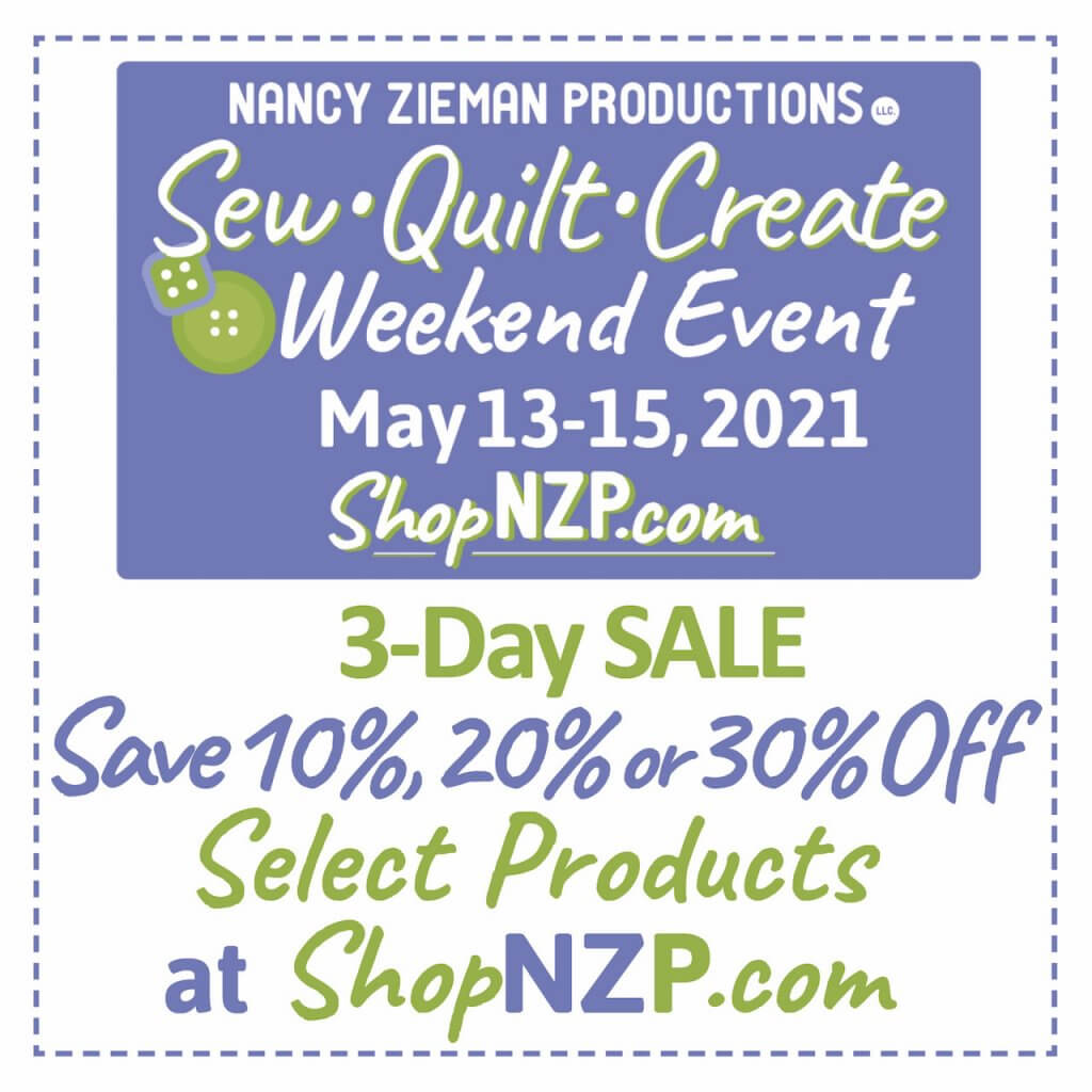 Nancy Zieman Productions Annual Sew Quilt Create Weekend Event SALE in May at ShopNZP.com