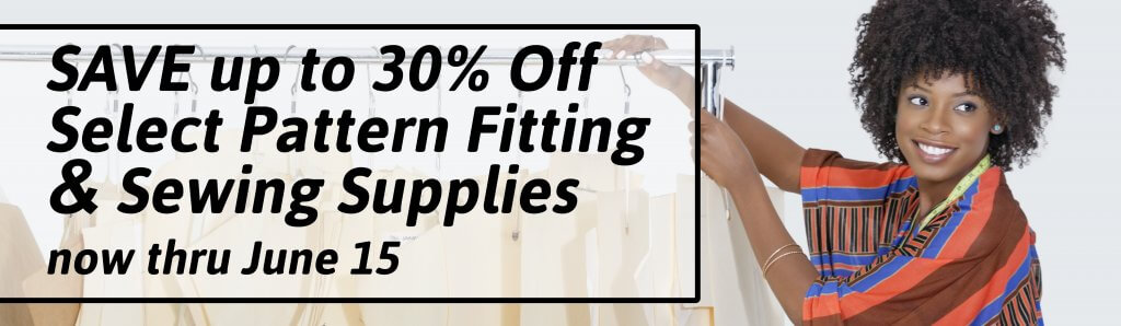 SAVE up to 30% Off Select Pattern Fitting & Sewing Supplies thru june 15 at Nancy Zieman Productions at ShopNZP.com.jpg