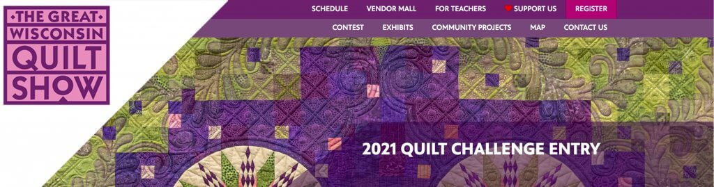 The Great Wisconsin Quilt Show 2021 Quilt Challenge Entry