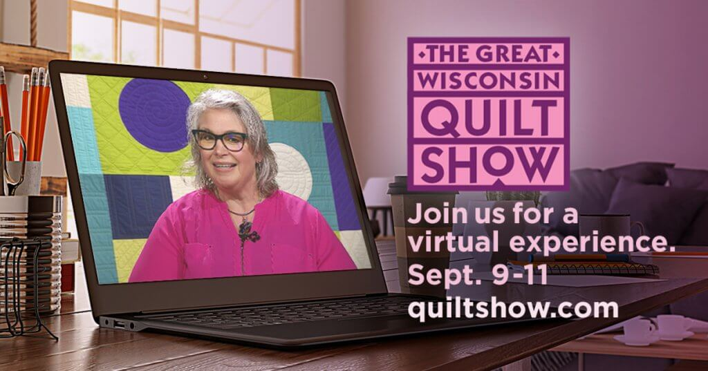Join The Great Wisconsin Quilt Show for a virtual experience Sept. 9-11, 2021