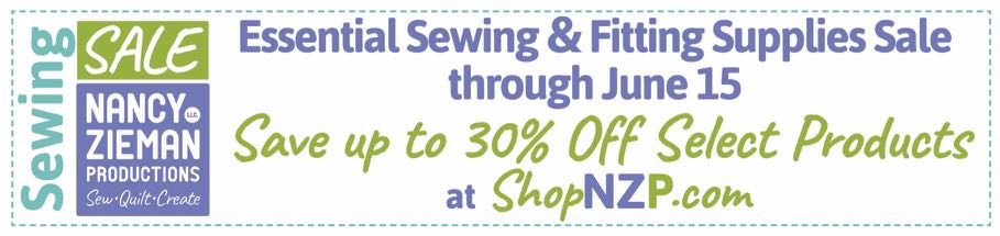 Essential Sewing & Fitting Supplies Sale through June 15, 2021 at Nancy Zieman Productions at ShopNZP.com